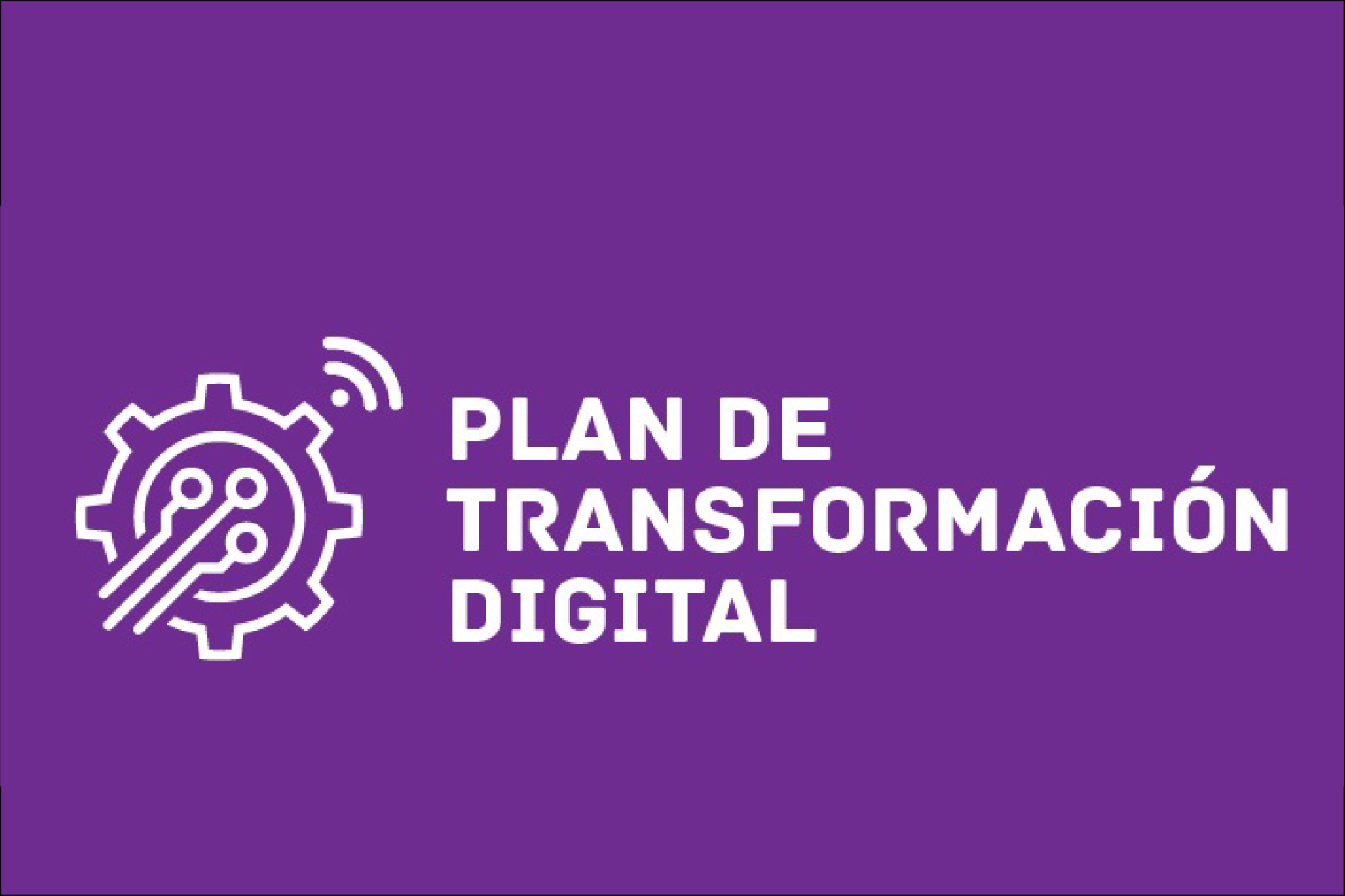 Convocatoria: Plan de Transformación Digital
