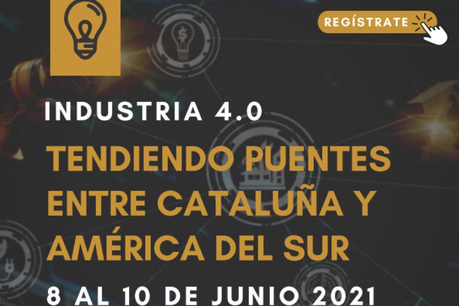 Industria 4.0: Una oportunidad de cooperación técnica entre Cataluña y América del Sur